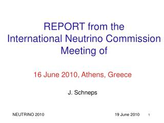 REPORT from the  International Neutrino Commission Meeting of
