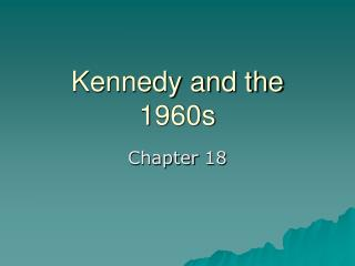 Kennedy and the 1960s