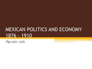 MEXICAN POLITICS AND ECONOMY 1876 - 1910