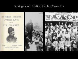 Strategies of Uplift in the Jim Crow Era