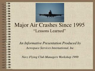 "Major Air Crashes Since 1995 ""Lessons Learned"""