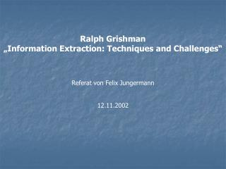 "Ralph Grishman "" Information Extraction: Techniques and Challenges """