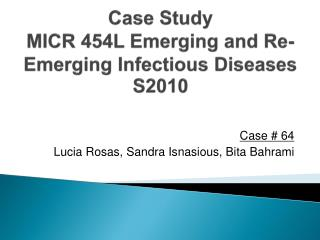 Case Study MICR 454L Emerging and Re-Emerging Infectious Diseases S2010