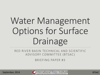 Water Management Options for Surface  Drainage
