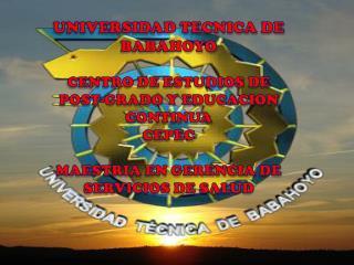 UNIVERSIDAD TECNICA DE BABAHOYO CENTRO DE ESTUDIOS DE  POST-GRADO Y EDUCACION CONTINUA CEPEC