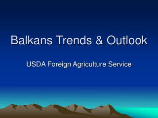 Balkans Trends & Outlook