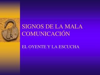 SIGNOS DE LA MALA COMUNICACI N