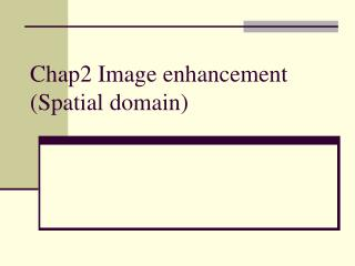 Chap2 Image enhancement      (Spatial domain)