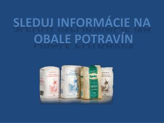 Sleduj informácie na  obale potravín