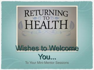 Wishes to Welcome You...