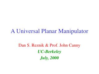 A Universal Planar Manipulator