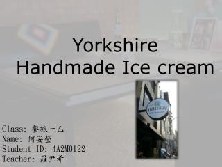 Yorkshire  Handmade Ice cream