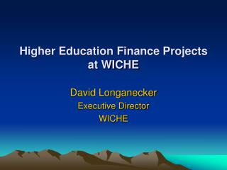 Higher Education Finance Projects  at WICHE