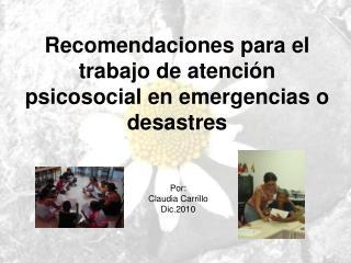 Recomendaciones para el trabajo  de atenci�n psicosocial en emergencias o desastres