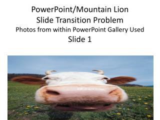 powerpoint mountain lion transition problem