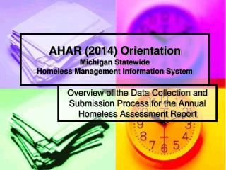 AHAR (2014) Orientation Michigan Statewide Homeless Management Information System