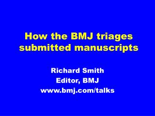How the BMJ triages submitted manuscripts