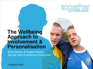 The Wellbeing Approach to Involvement & Personalisation