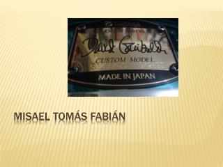 MISAEL  TOMÁS FABIÁN