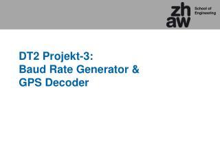 DT2 Projekt-3: Baud Rate Generator &  GPS Decoder