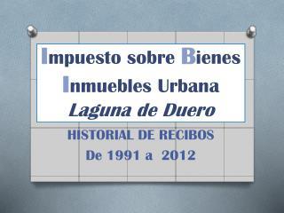 I mpuesto sobre  B ienes  I nmuebles Urbana Laguna de Duero