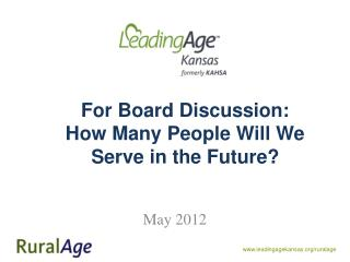 For Board Discussion:  How Many People Will We Serve in the Future?