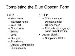 Completing the Blue Opscan Form
