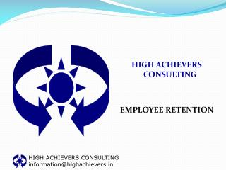 HIGH ACHIEVERS CONSULTING EMPLOYEE RETENTION