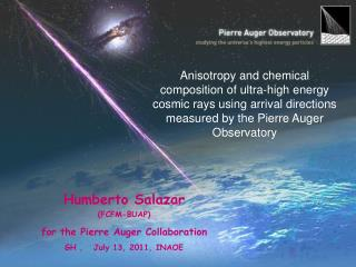 Humberto Salazar                 (FCFM-BUAP) for the Pierre Auger Collaboration