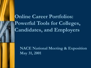 Online Career Portfolios: Powerful Tools for Colleges, Candidates, and Employers