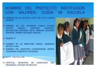 NOMBRE DEL PROYECTO:  INSTITUCIÓN CON VALORES, CUIDA MI ESCUELA