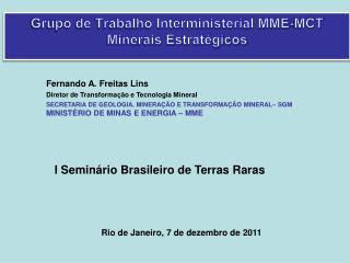 Grupo de Trabalho Interministerial MME-MCT Minerais Estrat gicos