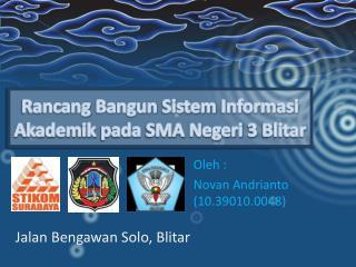 Rancang Bangun Sistem Informasi Akademik pada  SMA  Negeri  3  Blitar