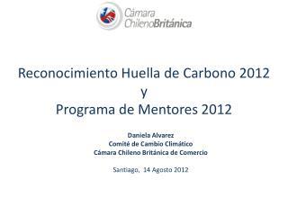 R econocimiento Huella de Carbono 2012 y Programa de Mentores 2012