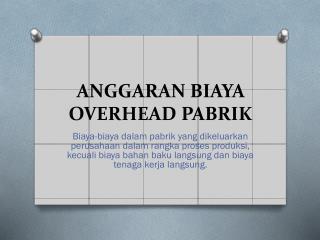 ANGGARAN BIAYA OVERHEAD PABRIK