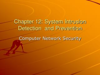 System Intrusion Detection and Prevention