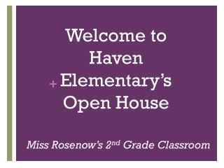 Welcome to  Haven  Elementary's  Open House