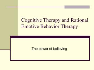 Cognitive Therapy and Rational Emotive Behavior Therapy