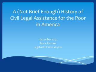 A (Not Brief Enough) History of Civil Legal Assistance for the Poor in America