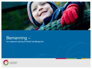 Bemanning – fra nasjonal styring til lokalt handlingsrom