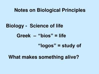 Notes on Biological Principles