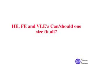 HE, FE and VLE's Can/should one size fit all?