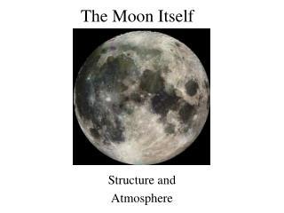 The Moon Itself