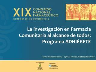 La investigación en Farmacia Comunitaria al alcance de todos:  Programa ADHIÉRETE