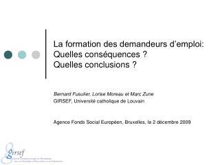 La formation des demandeurs d'emploi: Quelles conséquences ? Quelles conclusions ?