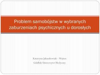 Problem samobójstw w wybranych zaburzeniach psychicznych u dorosłych