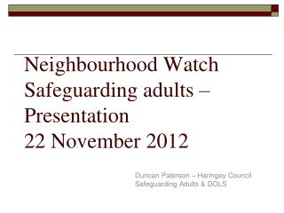 Neighbourhood Watch Safeguarding adults – Presentation   22 November 2012