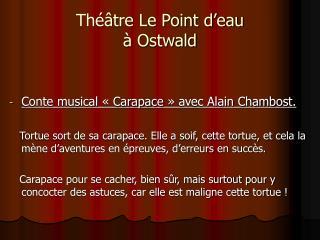 Th��tre Le Point d�eau � Ostwald