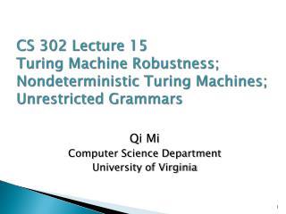 Qi Mi Computer Science Department University of Virginia