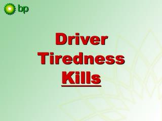 Driver Tiredness K ills